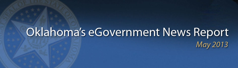 May 2013 -Oklahoma eGovernment News Reports